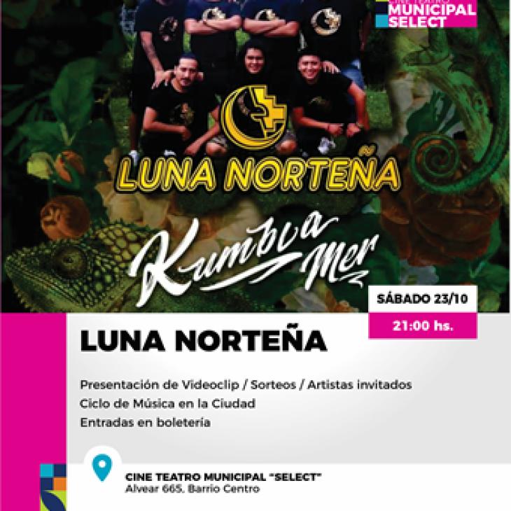"""""""Luna Norteña"""" en el Teatro Select"""